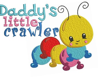 Daddy's Little Crawler Baby Embroidery Design File .vip .vp3 .hus .pes .pec .jef .sew .xxx .csd .dst .exp .emd .10o .pcs .pcm. Fits 4x4 hoop