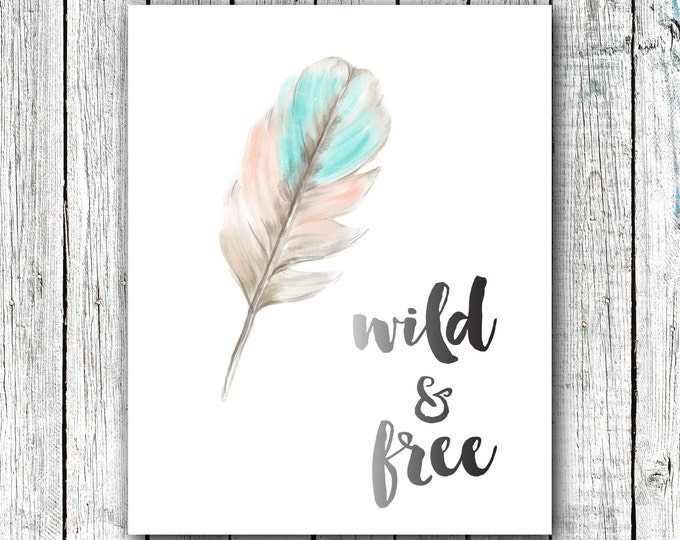 Nursery Wall Art, Wild and Free, Feather, Tribal, Digital Download Size 8x10 #301