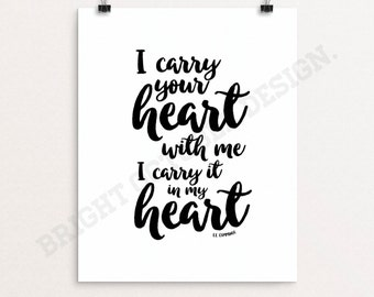 Printable Art, I Carry Your Heart, Digital Download, Typography Print, Modern Wall Art