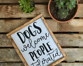 Dogs Welcome People Tolerated | Pets | Framed Wooden Sign