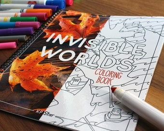 INVISIBLE WORLDS Coloring Book - An original one-of-a-kind coloring book for all ages