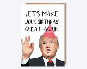 Donald Trump | Birthday | Let's Make Your Birthday Great Again | Pun, Funny, President