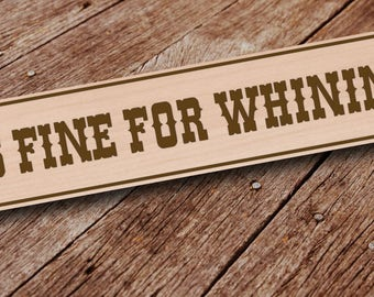 Five Dollar Fee for Whining  Wooden Sign