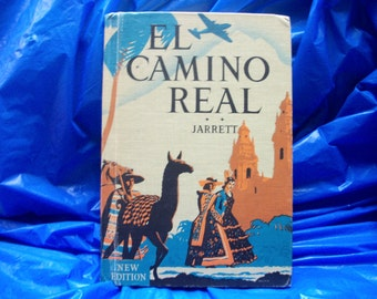 El Camino Real Vol II 1947 Spanish Text Understanding our Spanish Speaking Neighbors 570 pgs