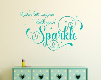 Never let anyone dull your sparkle wall art sticker decal. Children's room bedroom, play room