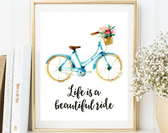 Instant Download, Bicycle Printable Art, Life is A Beautiful Ride, Bicycle Wall Art, Bicycle Print, Bike Art, Printable Wall Art (WA.31)