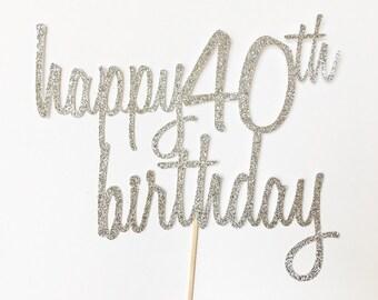 Happy 40th Birthday Cake Topper - Glitter 40 Topper - 40th Birthday Topper - Silver 40th Topper - Number Cake Topper - Age Cake Topper