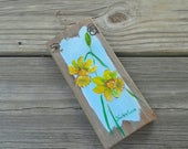 Daffodil painting, daffodil board painting, rustic plaque art, yellow flower art, original rustic painting, gardeners gift, 3.5x8