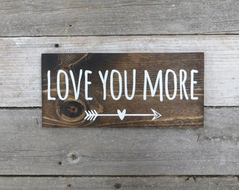 "Rustic Hand Painted Wood Sign ""Love You More"" - 5.5""x12"""