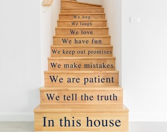 Stair Stickers,  Stair Decals  - In this house, Black White Blue Green Orange Yellow Red Grey Pink Purple Silver Gold .