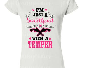 I'm Just a Sweetheart with a Temper Adult Shirt