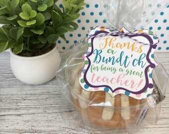 Thanks A Bundt'ch for Being A Great Teacher! Tags for Bundt Cake Teacher Gifts. Instant Digital Download.