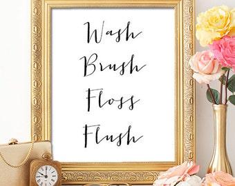 75% OFF SALE - Wash Brush Floss Flush - 8x10 Bathroom Decor, Bathroom Prints, Bathroom Rules, Printable Art, Kids Bathroom Wall Decor, B & W