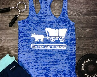 You Have Died of Burpees workout tank, burpee tank, funny workout tank, funny gym tank, oregon trail, oregon, workout tank