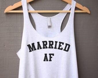 Married AF Tank Top - Bridal Tank Top - Bride Tank Top - Wife Tank Top