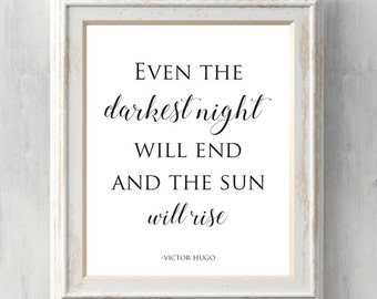 Victor Hugo Print.  Even the darkest night will end and the sun will rise.  Literary, Literatute. Fiction. Prints BUY 2 GET 1 FREE!