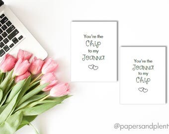 "Anniversary Card ""You're the Chip to My Joanna"" 