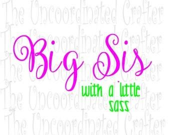big sister svg// big sis svg// big sis with sass// sassy svg// sister svg