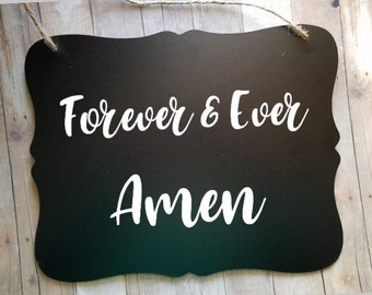 Forever & Ever Amen - Wedding Sign - Flower Girl Sign - Ring Bearer Sign - Ring Bearer - Religious Sign -  Christian Wedding Ceremony