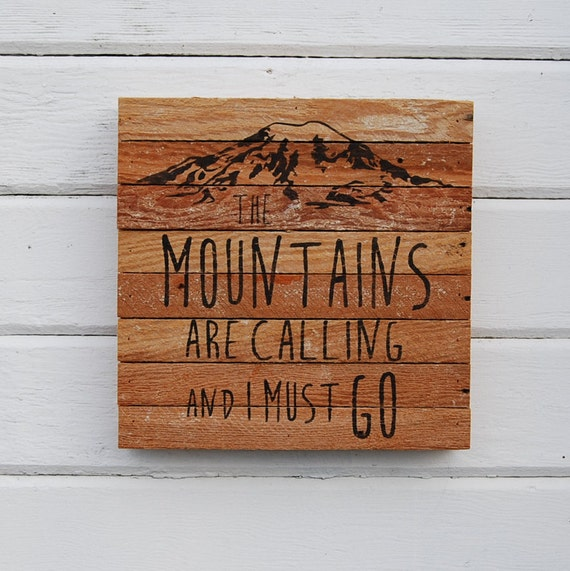The mountains are calling and i must go rustic signs wood for The mountains are calling and i must go metal sign