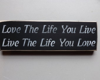 Love the Life You live, Live the Life you Love country decor wood sign