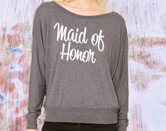 Maid of Honor Dolman Shirt. Flowy Maid of Honor Shirt. Bridesmaid shirt. Wedding Shirt. Flowy Bridesmaid Shirt. S-2XL.