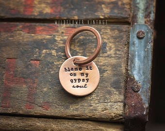 Blame it on My Gypsy Soul keychain | hand stamped copper key ring gifts for her boho free spirit custom personalized