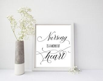 Nursing Is A Work Of Heart Print or Printable, Nurse Printable, Nurse Gift, Nursing Wall Art, Nurse Office Printable, Office Decor, Gift Her