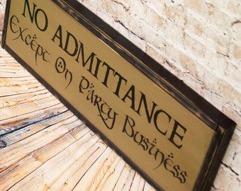 Lord Of The Rings Sign, No Admittance except on party business, LOTR, Hobbit, Lord Of The Rings Wedding, Large Wood Sign