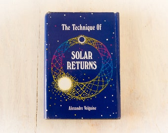 The Technique of Solar Returns (Alexandre Volguine,  1980) Vintage Book, ASTROLOGY, BIRTH SIGNS, New Age Occult Books