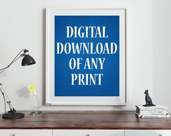Instant Download Printable Poster Digital Print Printable Art Digital Download Digital Poster Download Instant Printable Art up to 50cmx70cm