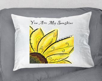 Sunflower Pillowcase, You Are My Sunshine Pillowcase, You Are My Sunshine Gift, Yellow Flower Pillowcase, Yellow Flower Bedding