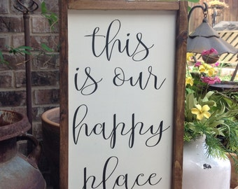 "This is our happy place sign, Farmhouse Style Signs, Wood Sign, Fixer Upper, Hand Painted, Gallery Wall, Framed Sign, Measures 12""x18"""