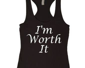 I'm Worth It Workout Tank. Fitness Tank Top Shirt. Racerback Tank. Running Tank. Motivational Tank. S.M.L.XL