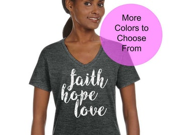 FAITH HOPE LOVE Shirt. TShirt Tee Shirts VNeck Gift Wife Girlfriend Fiance Birthday Mothers Day Valentines Christmas Christian Bible Verses