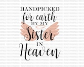 Hand Picked for Earth By Sister in Heaven SVG Heat Transfer Silhouette Studio Designer Edition Cricut Expression Design Space Printable