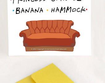 Friends tv show card, Princess Consuela Banana Hammock card, Princess Consuela Banana Hammock, Phoebe quote card, Friends sitcom cards