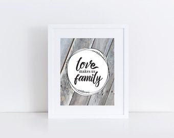 Love Makes us Family 8x10 Print // Rustic Wood Calligraphy Wall Art