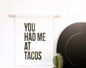 You Had Me at Tacos - Canvas Banner