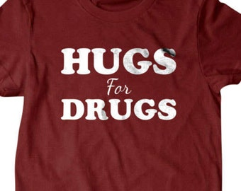 Hugs for Drugs T-shirt, Party tee, stoner gift, Funny T Shirts for Men | T Shirts for Boyfriend & Husband | Lovely Gifts for Dad | Porpoise