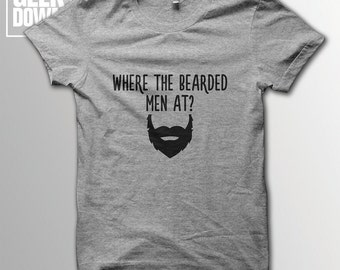 Where The Bearded Men At? t-shirt tee // hipster t-shirts / hipster clothing / hipster shirt / funny t-shirts