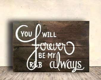 Personalized Wedding Sign - Rustic Wedding Signs - You Will Forever Be My Always Signs - Anniversary Gift Idea - Wedding Gift Idea