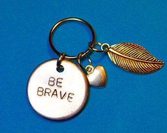 Be brave, Best friend gift, Gifts for friends, Bravery, Best friend keychain, keyring for friend, Feather, Gift for best friend, gift ideas