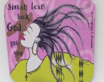 Sistah lean back God got you coaster set/Sister gift/Gift for her/Afro hair/Black girl rock/Afrocentric Art/ coaster design/Black Art