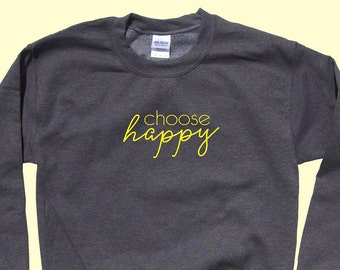 Choose HAPPY - Crewneck Sweatshirt