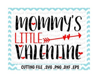 Valentine Svg, Mommy's Little Valentine SVG PNG-Dxf-Eps, Cutting Files For Silhouette Cameo/ Cricut and More.