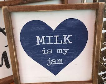 MILK Is My Jam sign 12x12