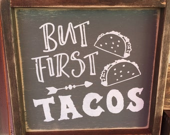 But first tacos sign 12x12