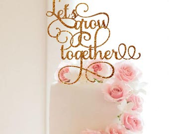 Wedding Cake Topper Let's Grow Together Topper Glitter Cake Topper Decor Party Wedding Decorations Elegant Cake Topper