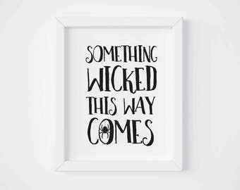 Halloween Printables, Something Wicked This Way Comes, 5x7, 8x10 Art Print, Instant Download, Typography Quotes, Digital Poster, Decorations